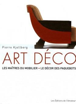 Art Déco, les maîtres du mobilier, le décor des paquebots (4e éd.)