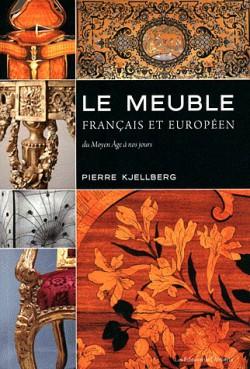 Le meuble français & Européen du moyen-âge à nos jours