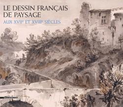 Catalogue d'exposition Le dessin français de paysage aux XVII et XVIII siecles