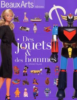 Des jouets & des hommes au Grand Palais - Beaux-arts hors série