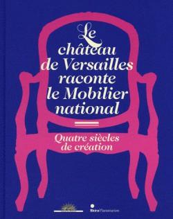 Catalogue d'exposition Le château de Versailles raconte le Mobilier national