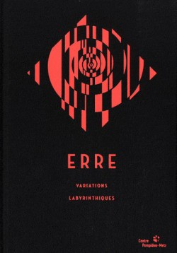 Catalogue d'exposition Erre, variations labyrinthiques au Centre Pompidou-Metz