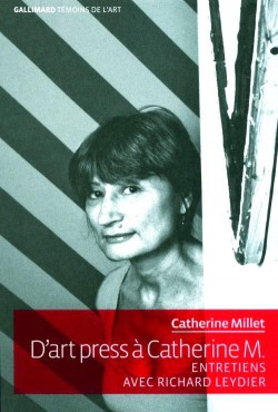 D'art press à catherine M., entretiens de Catherine Millet avec Richard Leydier