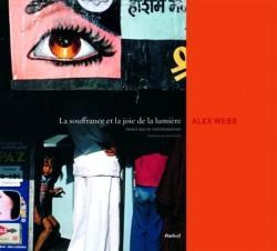 Alex Webb, la souffrance et la joie de la lumière