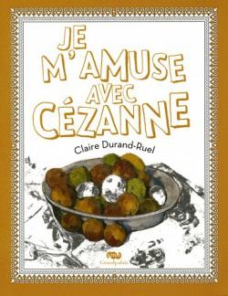 Je m'amuse avec Cézanne, livre d'art pour enfant