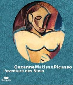 Catalogue de l'exposition Cézanne, Matisse, Picasso, l'aventure des Stein au Grand Palais