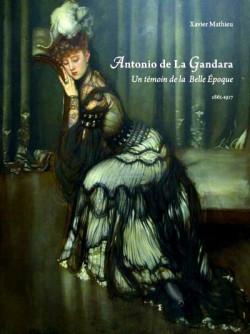 Antonio de la Gandara 1861-1917, un témoin de la Belle Epoque