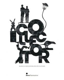 Catalogue d'exposition Collector - Oeuvres du Centre national des arts plastiques