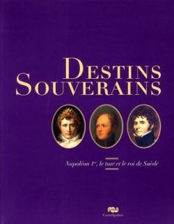 Catalogue d'exposition Destins souverains, Napoléon, le tsar et le roi