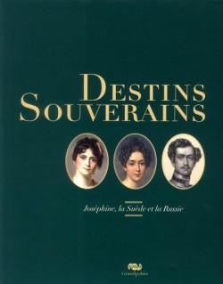 Catalogue d'exposition Destins souverains, Joséphine, descendante princière