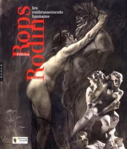 Catalogue d'exposition Félicien Rops et Auguste Rodin, embrassements humains