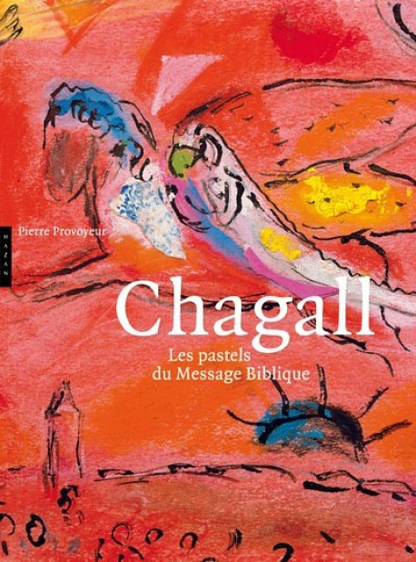 Chagall, les pastels du message biblique