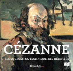 Cézanne, ses sources, sa technique, ses héritiers