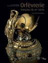 L'orfèvrerie au XIXe siècle, la collection du musée du Louvre