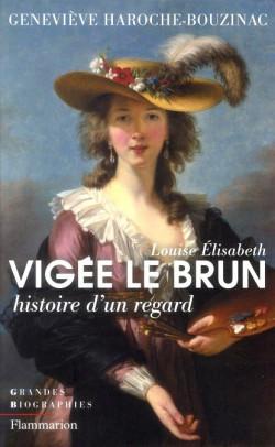 Louise Elisabeth Vigée-Le Brun, histoire d'un regard