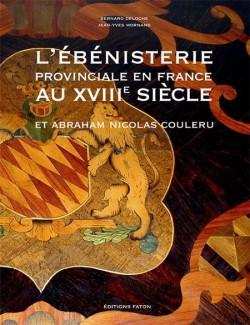 L'ébénisterie provinciale en France au XVIIIe siècle et Abraham Nicolas Couleru