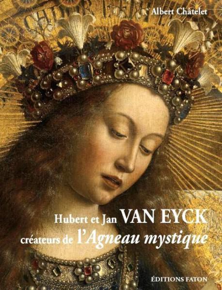 Hubert et Jan van Eyck, créateurs de l'agneau mystique