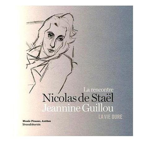 Catalogue d'exposition La rencontre de Jeannine Guillou et de Nicolas de Staël,  la vie dure