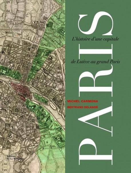 Paris, l'histoire d'une capitale de Lutèce au grand Paris