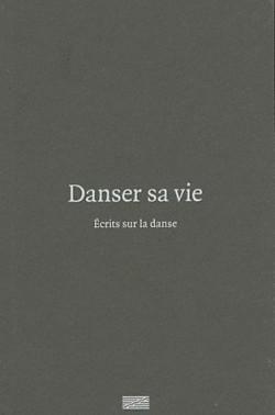 Catalogue d'exposition Danser sa vie, écrit sur la danse au Centre Pompidou