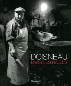 Robert Doisneau et les halles de Paris