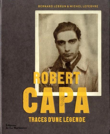 Robert Capa, traces d'une légende