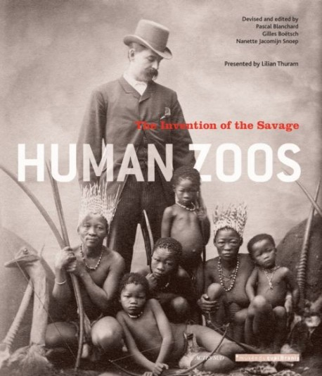 Exhibition catalogue Human zoos, the invention of the Savage (English version)