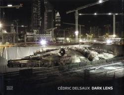 Dark Lens, photographies de Cédric Delsaux