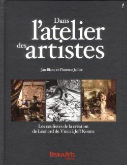 Dans l'atelier des artistes, de Léonard de vinci à Jeff Koons, les coulisses de la création