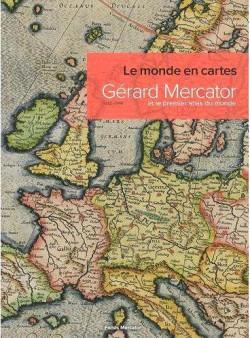 Le monde en cartes, Gérard Mercator et le premier atlas du monde