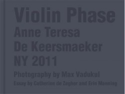 Violin phase,  Anne Teresa de Keersmaeker at the MoMA, New York (english edition)