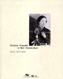 Catalogue d'exposition Gisèle Freund, l'Œil frontière, Paris 1933-1940