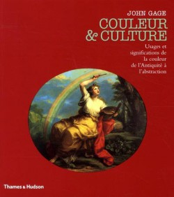 Couleur et culture, usages et significations de la couleur de l'Antiquité à l'abstraction
