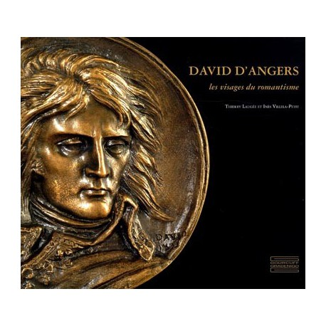 Catalogue d'exposition David d'Angers, les visages du romantisme