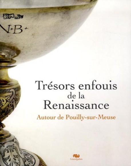 Catalogue d'exposition Trésors enfouis de la Renaissance - Autour de Puilly-sur-Meuse