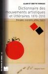 Dictionnaire des mouvements artistiques et littéraires  (1870-2010)