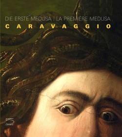Caravaggio, la première méduse