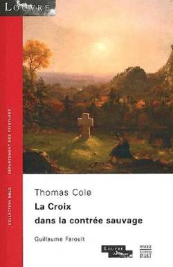 Thomas Cole, la croix dans la contrée sauvage - Collection SOLO