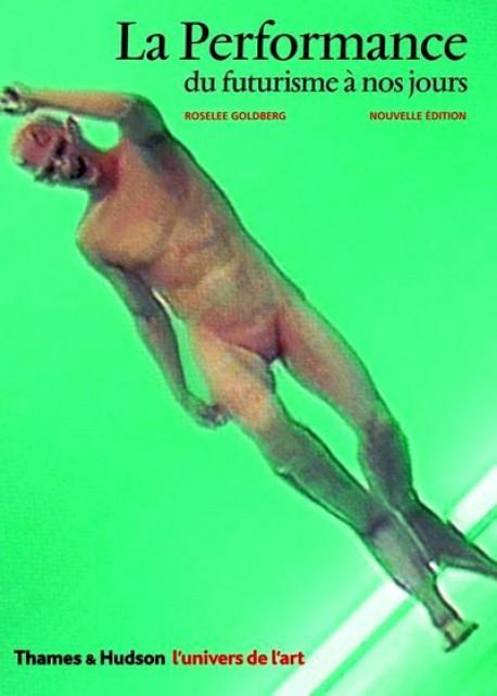 La Performance, du futurisme à nos jours (nouvelle édition)