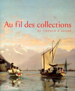 Catalogue d'exposition Au fil des collections, de Tiepolo à Degas