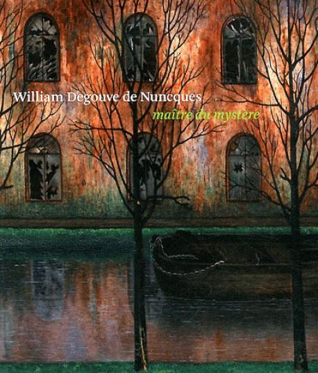 Catalogue d'exposition William Degouve de Nuncques, maître du mystère