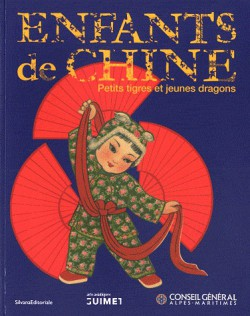 Catalogue d'exposition Enfants de Chine, petits tigres et jeunes dragons
