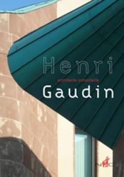 Henri Gaudin, architecte iconoclaste
