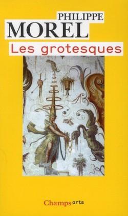 Les grotesques, les figures de l'imaginaire dans la peinture italienne de la fin de la Renaissance