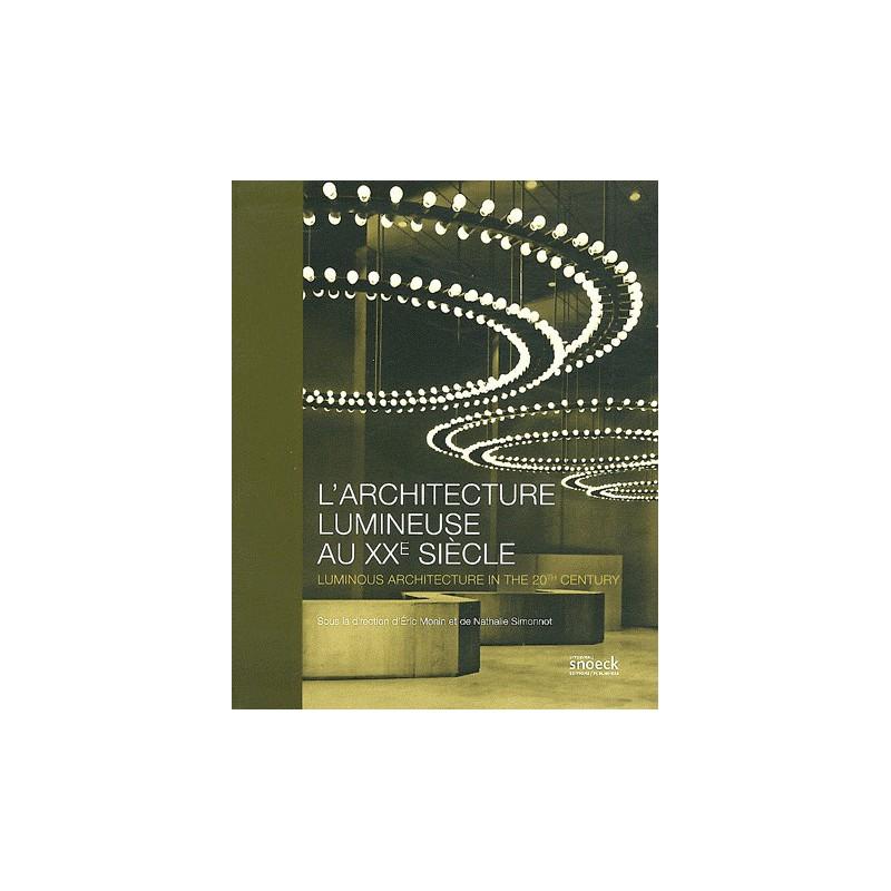 l 39 architecture lumineuse au xxe si cle