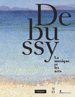 Catalogue d'exposition Debussy, la musique et les arts