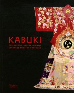 Catalogue d'exposition Kabuki, costumes du théâtre japonais (édition bilingue français/anglais)