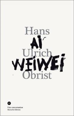 Conversation entre Ai Weiwei et Hans Ulrich Obrist