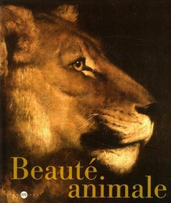 Catalogue de l'exposition Beauté animale, Grand Palais
