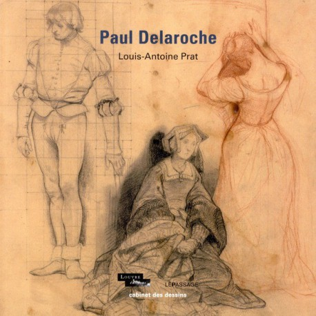 Catalogue d'exposition Paul Delaroche, cabinet des dessins